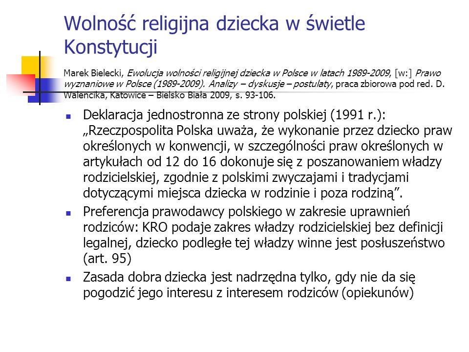 Wolność religijna dziecka w świetle Konstytucji Marek Bielecki, Ewolucja wolności religijnej dziecka w Polsce w latach 1989-2009, [w:] Prawo wyznaniowe w Polsce (1989-2009). Analizy – dyskusje – postulaty, praca zbiorowa pod red. D. Walencika, Katowice – Bielsko Biała 2009, s. 93-106.